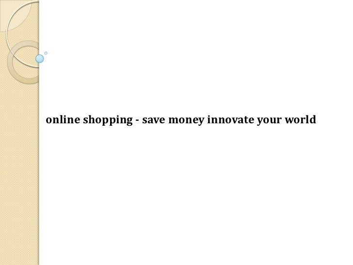 online shopping - save money innovate your world