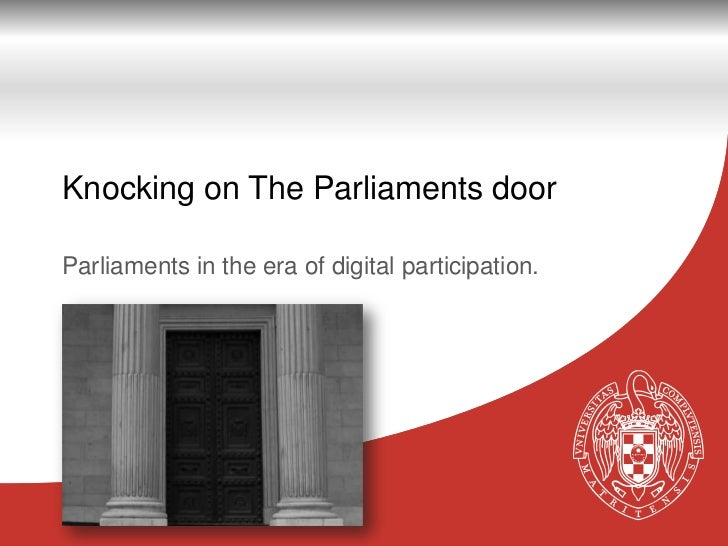 Knocking on The Parliaments doorParliaments in the era of digital participation.                                          ...