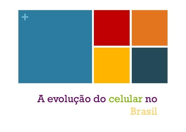 +  A evolução do celular no Brasil