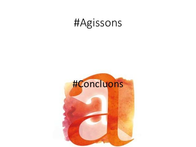 #Agissons #Concluons