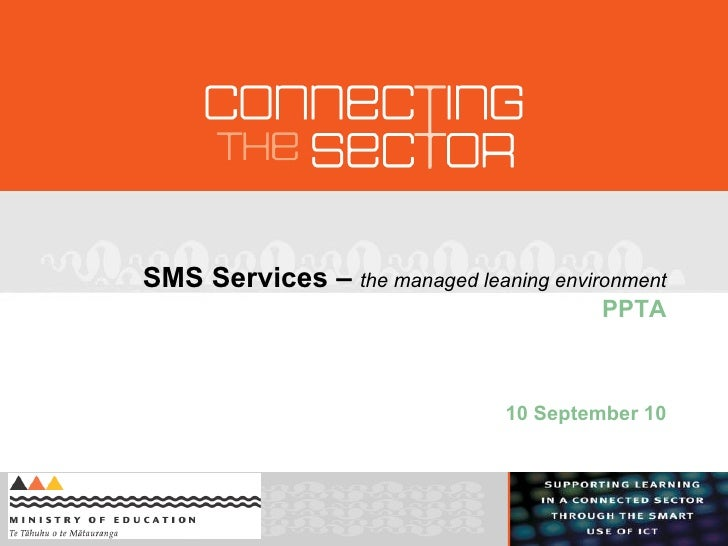 SMS Services –  the managed leaning environment PPTA 10 September 10