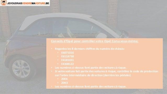 Conseils d'Opel pour contrôler votre Opel Corsa vous-même:  • Regardez les 8 derniers chiffres du numéro de châssis:  • E6...