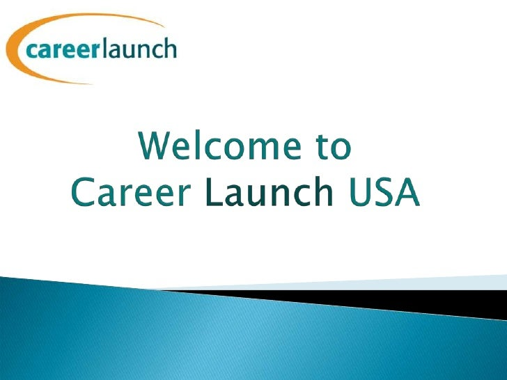 Welcome toCareer Launch USA<br />