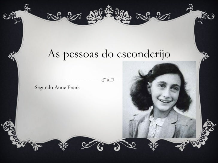 As pessoas do esconderijo Segundo Anne Frank
