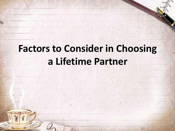 Factors to Consider in Choosing       a Lifetime Partner