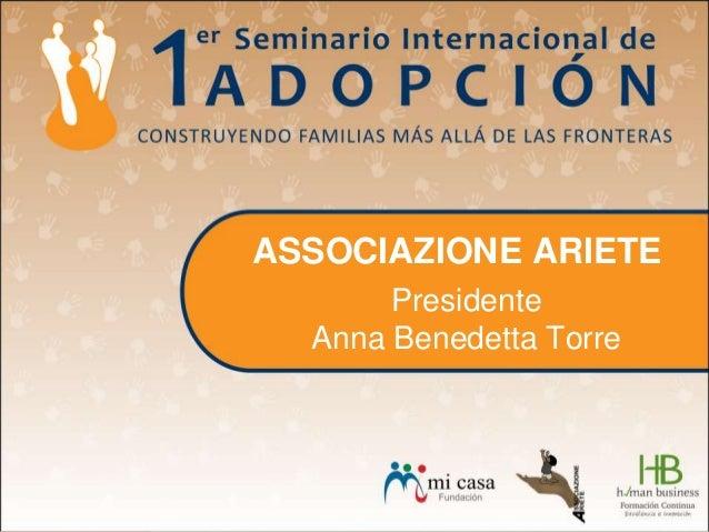 ASSOCIAZIONE ARIETE Presidente Anna Benedetta Torre