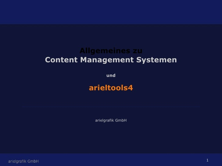 Allgemeines zu Content Management Systemen und arieltools4 arielgrafik GmbH