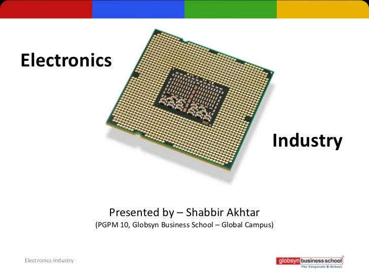Electronics                                                                        Industry                          Prese...