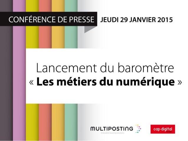  Stéphane Distinguin, Président de Cap Digital  Simon Bouchez, Directeur Général de Multiposting Pourquoi un baromètre d...
