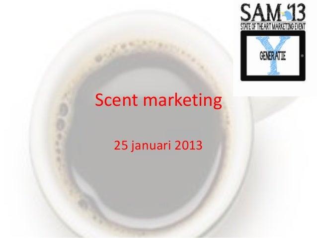 Scent marketing  25 januari 2013