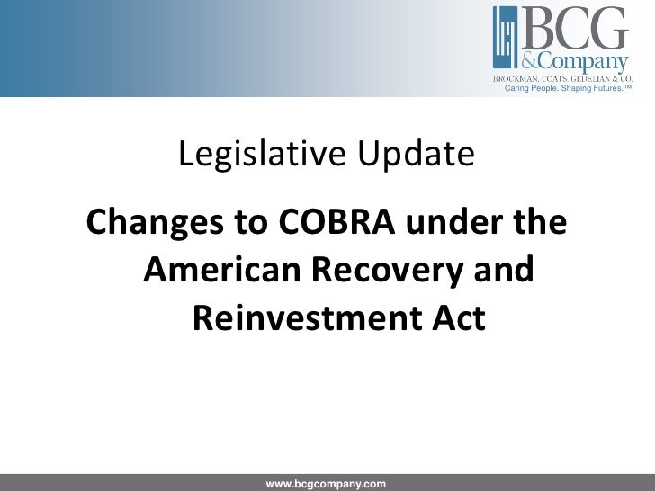 Caring People. Shaping Futures.™         Legislative Update Changes to COBRA under the    American Recovery and      Reinv...