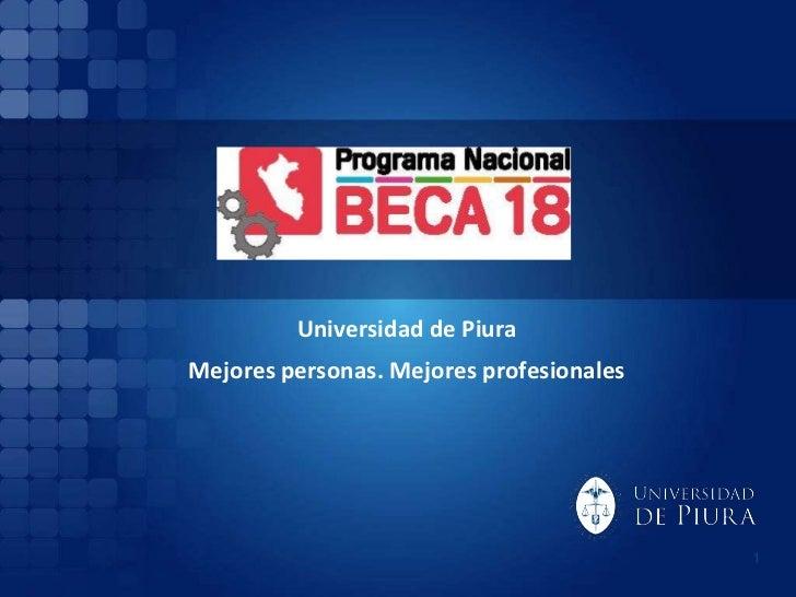 Universidad de PiuraMejores personas. Mejores profesionales                                          1