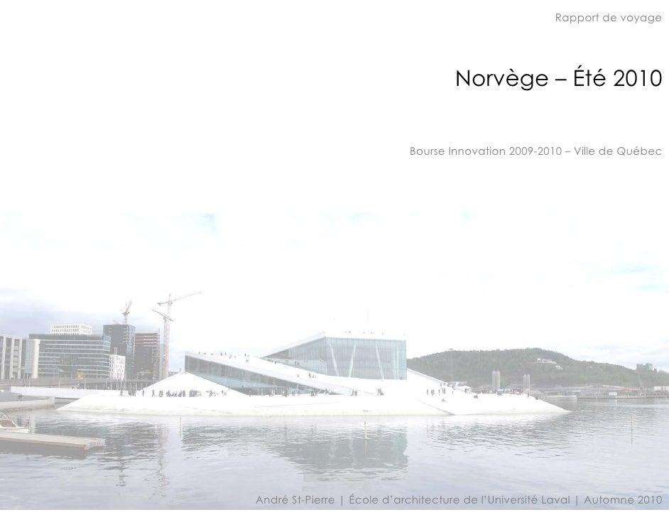 Rapport de voyage                                    Norvège – Été 2010                            Bourse Innovation 2009-...