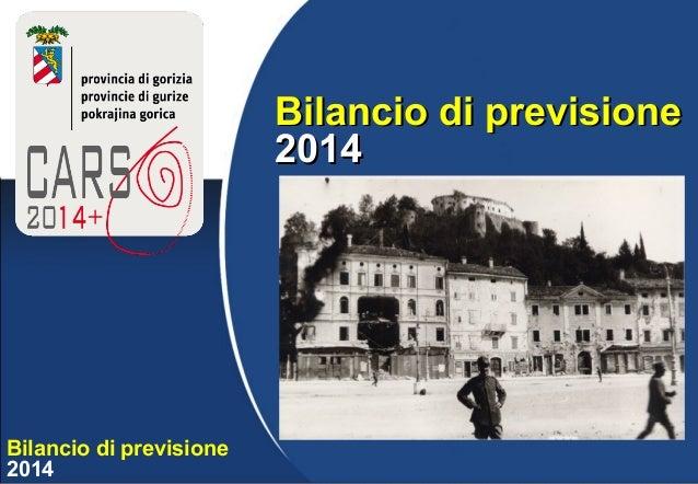 Bilancio di previsione 2014 Bilancio di previsioneBilancio di previsione 20142014