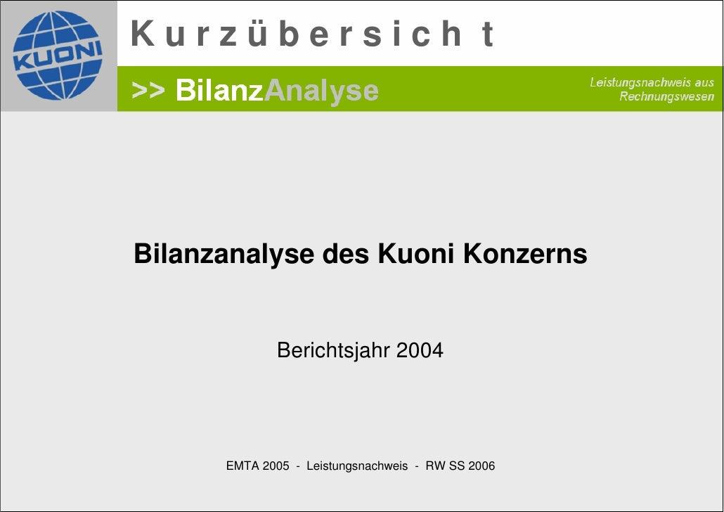 Kurzübersich t     Bilanzanalyse des Kuoni Konzerns                Berichtsjahr 2004           EMTA 2005 - Leistungsnachwe...