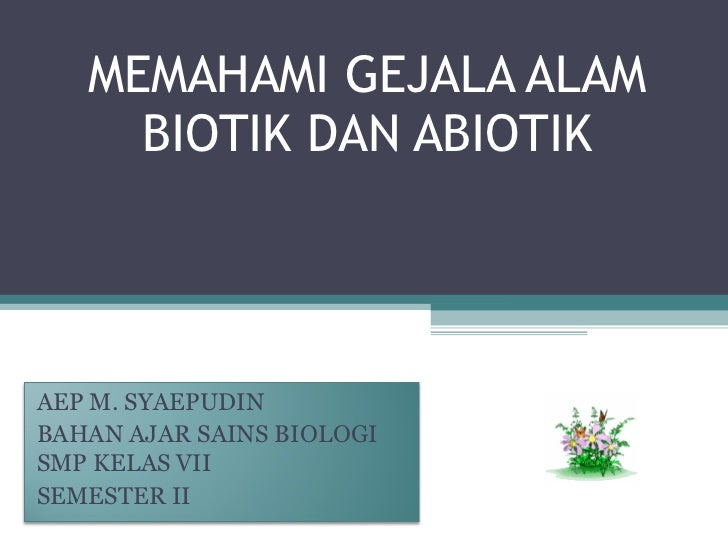 Ppt biotik abiotik