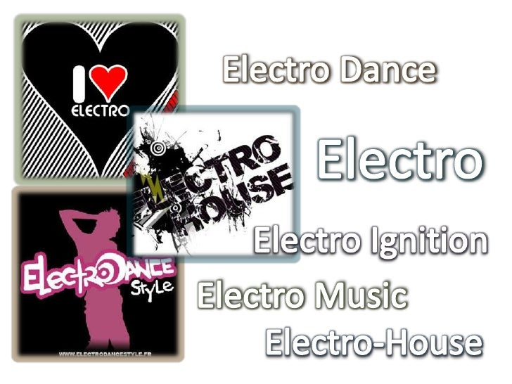 Electro Dance<br />Electro<br />Electro Ignition<br />Electro Music<br />Electro-House<br />