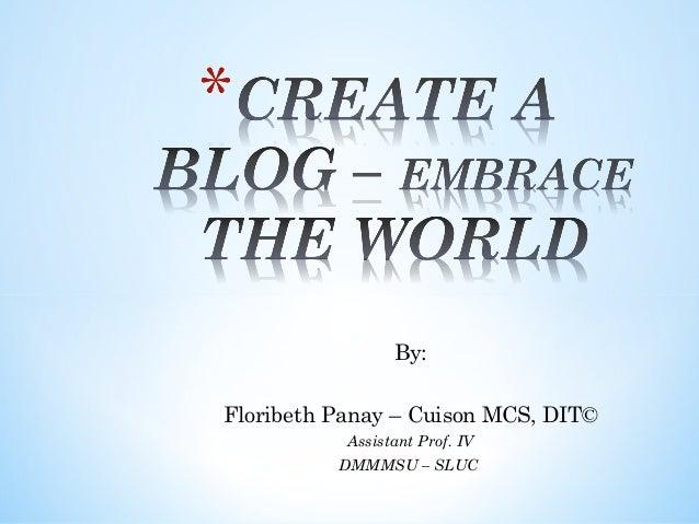 By: Floribeth Panay – Cuison MCS, DIT© Assistant Prof. IV DMMMSU – SLUC
