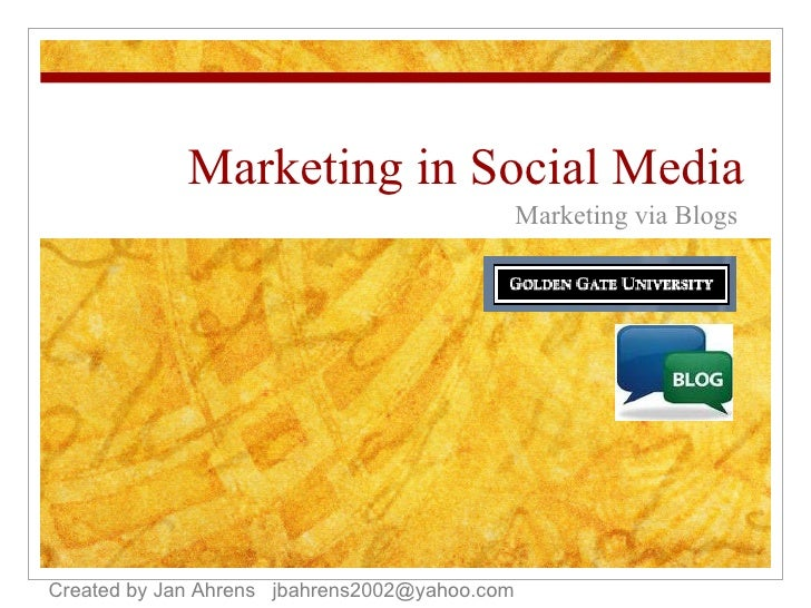 Marketing in Social Media Marketing via Blogs Created by Jan Ahrens  [email_address]