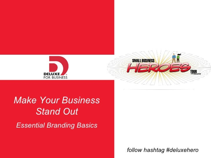 Make Your Business Stand Out Essential Branding Basics follow hashtag #deluxehero