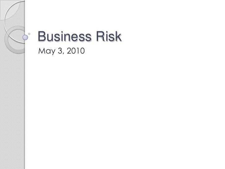 Business Risk<br />May 3, 2010<br />