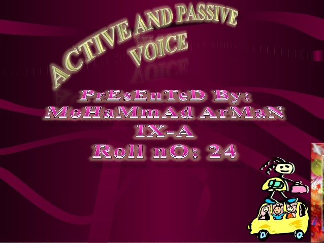 Active and Passive Voice --- Arman