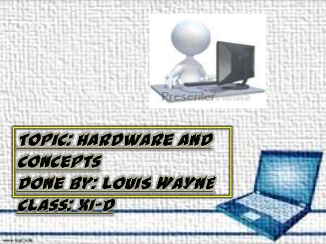 PPT ON HARDWARE AND CONCEPT