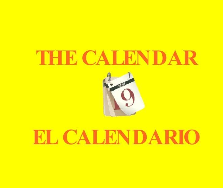 THE CALENDAR EL CALENDARIO
