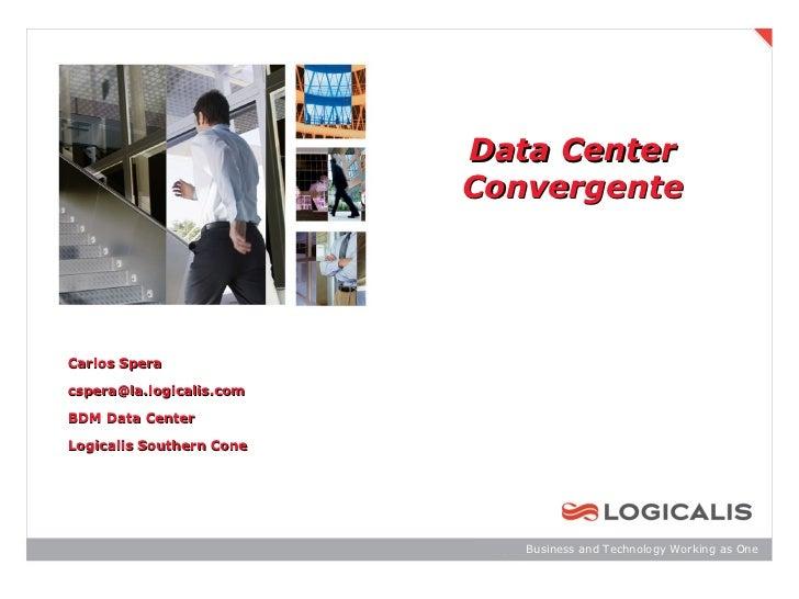 Data Center Convergentes - Carlos Spera - 20 de octubre - UY