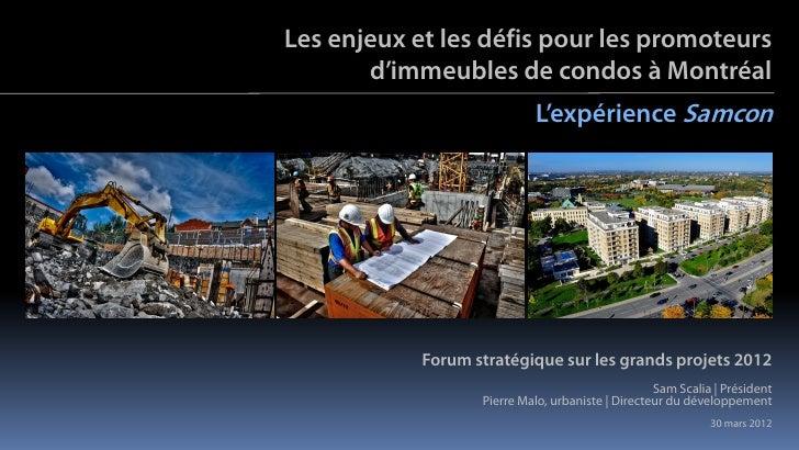 Les enjeux et les défis pour les promoteurs       d'immeubles de condos à Montréal                            L'expérience...