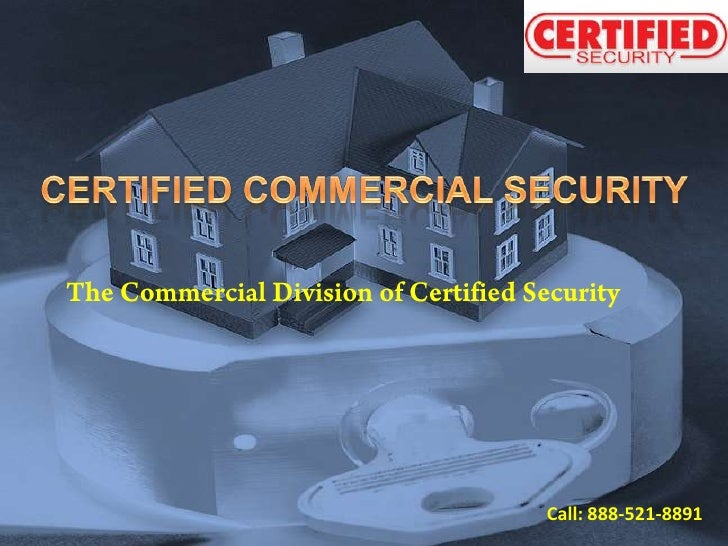 Certified Commercial Security CCTV -Surveillance