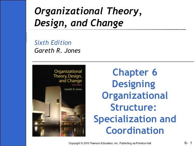 Ch08 - Organisation theory design and change gareth jones