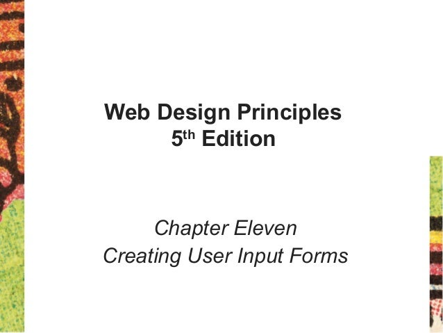 Web Design Principles 5th Edition Chapter Eleven Creating User Input Forms