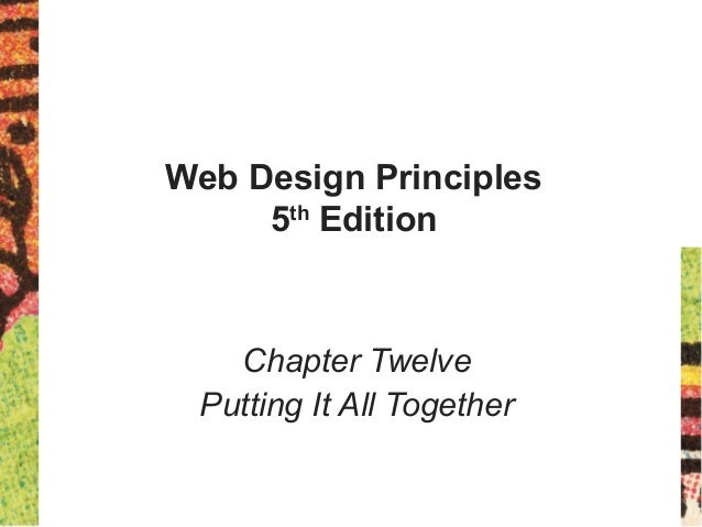Web Design Principles 5th Edition Chapter Twelve Putting It All Together