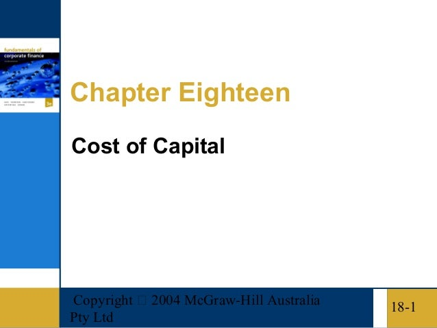 Copyright  2004 McGraw-Hill AustraliaPty Ltd18-1Chapter EighteenCost of Capital