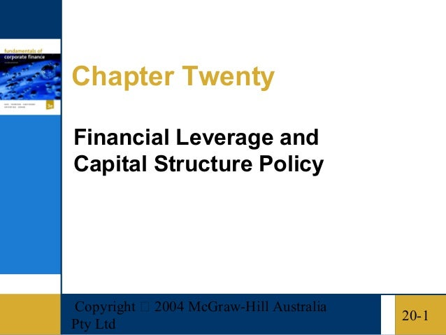 Copyright  2004 McGraw-Hill AustraliaPty Ltd20-1Chapter TwentyFinancial Leverage andCapital Structure Policy