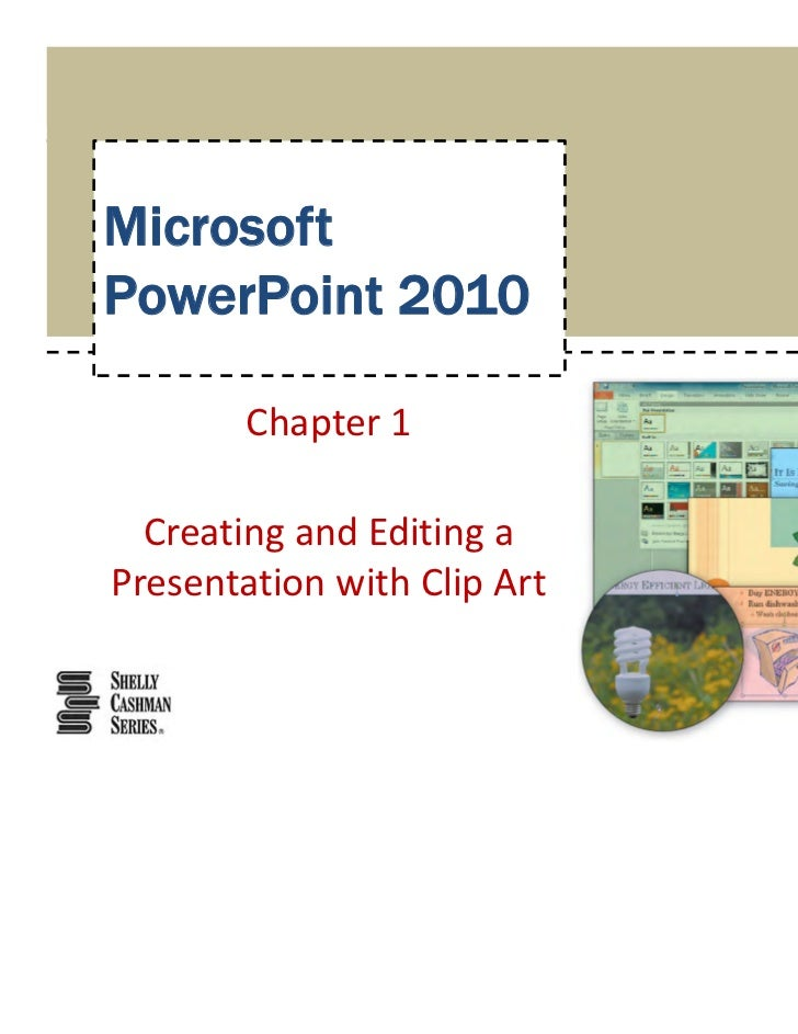 MicrosoftPowerPoint 2010        Chapter1  CreatingandEditingaPresentationwithClipArt
