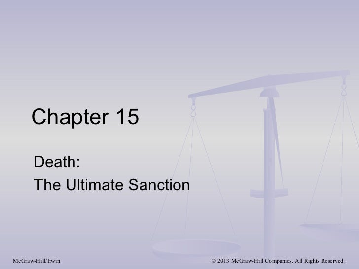 Chapter 15       Death:       The Ultimate SanctionMcGraw-Hill/Irwin              © 2013 McGraw-Hill Companies. All Rights...