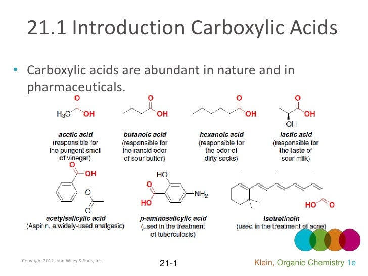 21.1 Introduction Carboxylic Acids<br />Carboxylic acids are abundant in nature and in pharmaceuticals. <br />Copyright 20...