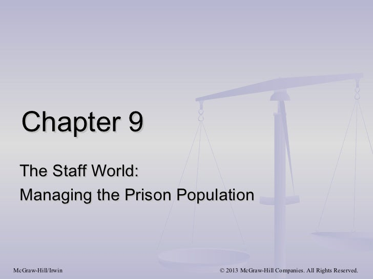 Chapter 9 The Staff World: Managing the Prison PopulationMcGraw-Hill/Irwin         © 2013 McGraw-Hill Companies. All Right...
