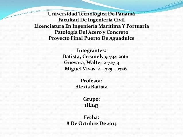 Universidad Tecnológica De Panamá Facultad De Ingeniería Civil Licenciatura En Ingeniería Marítima Y Portuaria Patología D...