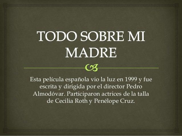 Todo sobre mi madre. Roberto Jorge Saller