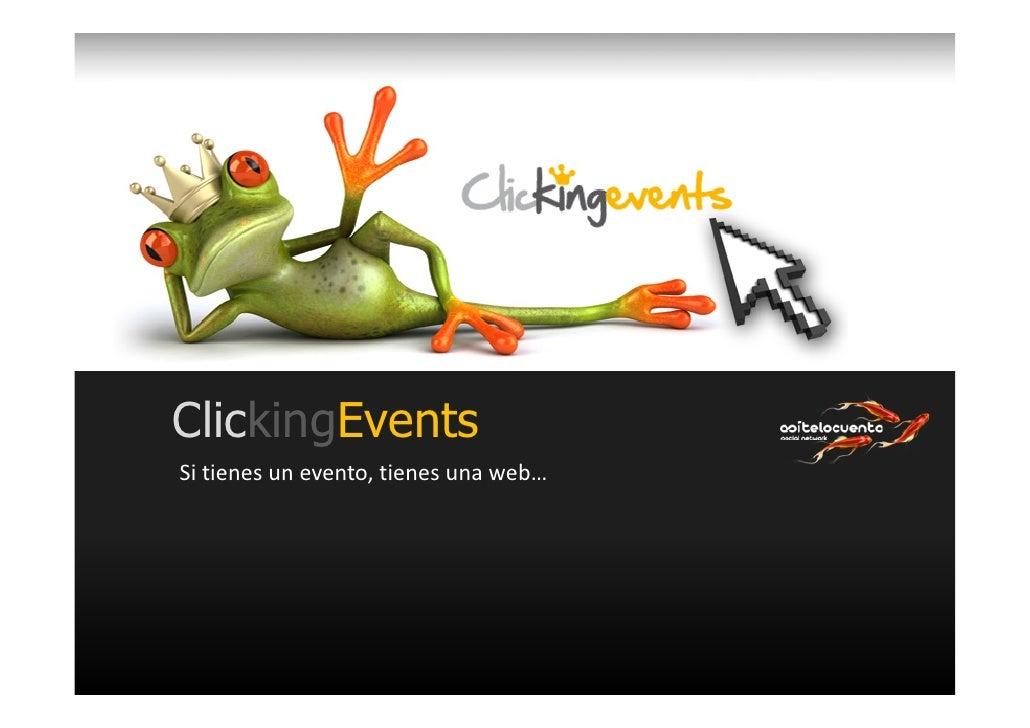 ClickingEvents Sitienesunevento,tienesunaweb…