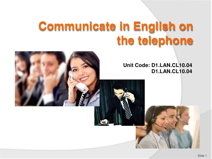 Communicate in English on           the telephone             Unit Code: D1.LAN.CL10.04                        D1.LAN.CL10...