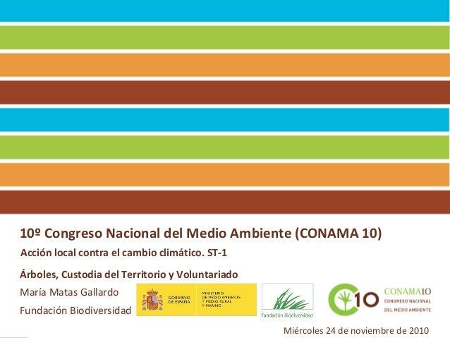 10º Congreso Nacional del Medio Ambiente (CONAMA 10) Acción local contra el cambio climático. ST-1 Miércoles 24 de noviemb...