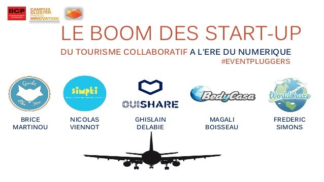 LE BOOM DES START-UP DU TOURISME COLLABORATIF A L'ERE DU NUMERIQUE #EVENTPLUGGERS FREDERIC SIMONS NICOLAS VIENNOT BRICE MA...