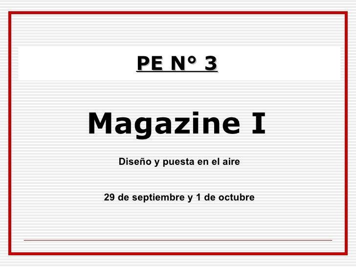 PE N° 3 Magazine I Diseño y puesta en el aire 29 de septiembre y 1 de octubre