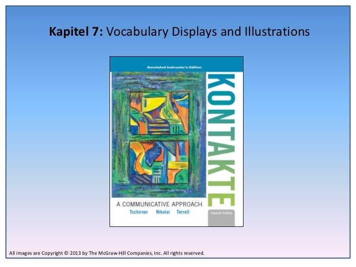 Kapitel 7: Vocabulary Displays and IllustrationsAll images are Copyright © 2013 by The McGraw-Hill Companies, Inc. All rig...