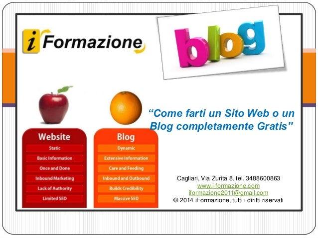 """""""Come farti un Sito Web o un Blog completamente Gratis""""  Cagliari, Via Zurita 8, tel. 3488600863 www.i-formazione.com ifor..."""