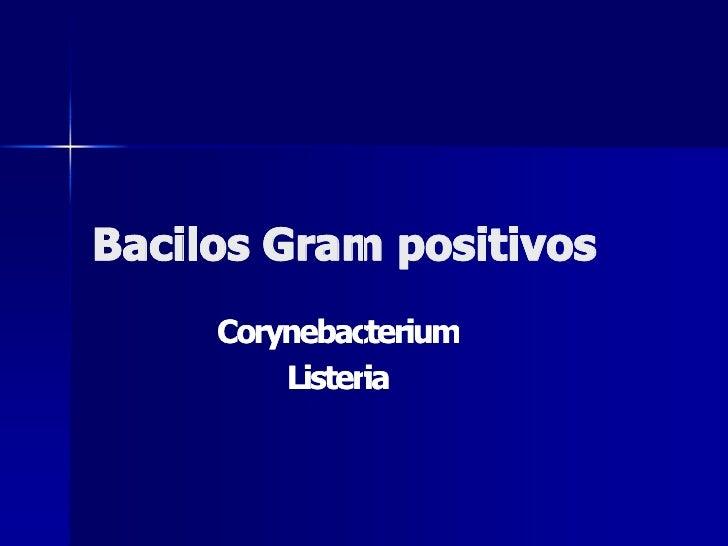 BacilosGrampositivos      Corynebacterium          Listeria          Listeria